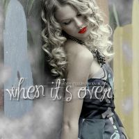 when it's over by eddycullenswanblack