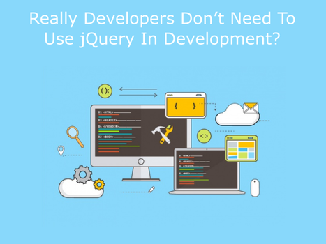 Why Developers Avoid jQuery In Development? by JaneReyes