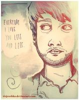Everyday I love you less and less by Riejeschka
