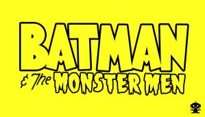 2005 Batman and the Monster Men Comic Title Logo by HappyBirthdayRoboto