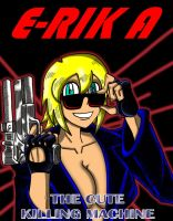 E-RIK A, the cute killing machine cover by BlueStrikerBomber