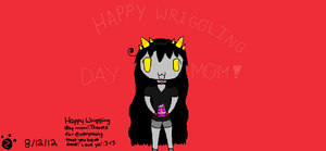 HAPPY WRIGGLING DAY MOM! by zoura62000