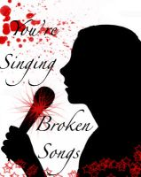 Singing Broken Songs by eager4damnation