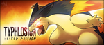 Typhlosion signature banner by Sworn-Metalhead