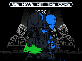 We have hit the core by Wrriter