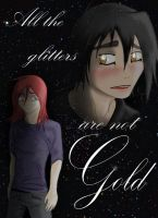 ALL THE GLITTERS ARE NOT GOLD by w0lf--61