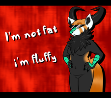 I'm not Fat, I'm Fluffy by Yorialu
