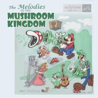 Melodies of the Mushroom Kingdom Record Cover by Stnk13