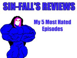 My 5 Most Hated Episodes by PS286