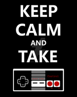 Keep Calm and Take Control by briteddy