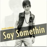 Say Somethin Austin Mahone by clfiber