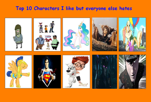 Top 10 Characters I like but Everyone Hates by Mr-Wolfman-Thomas