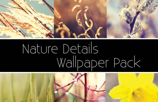 Nature Details Wallpaper Pack by solefield