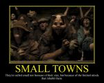 Small Town Motivational Poster by DaVinci41