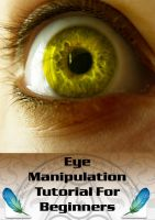 Eye Manipulation Tutorial by MyBurningEyes