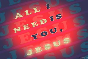 All i need is you, Jesus by Linna89