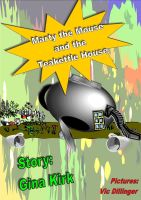 Marty the Mouse and the Teakettle House by VicDillinger
