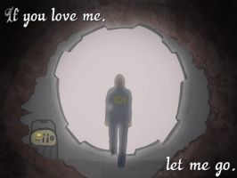 If you love me, let me go. by ReBaka-Chan