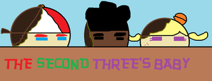The Second Three's Baby Title by hershey990