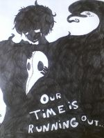 Our Time is Running Out by The-stray-cat
