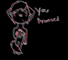 You Promised by poisonousArthropod