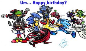 Um... Happy Birthday? by SonicMaster23