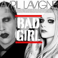 Avril Lavigne - Bad Girl feat. Marilyn Manson (CD) by PikerFAN