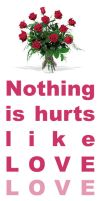Nothing is hurts like Love by savianty