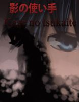 cover for my manga Kage no tsukaite by Hamzilla15