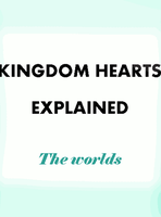 GIF: kingdom hearts explained - the worlds by xilenobody143