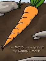 WILD adventures of CARROT MAN by arkaine