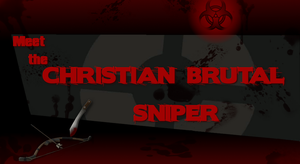 Meet the Christian Brutal Sniper by TheLisa120