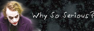 WHY SO SERIOUS Signature by RouxWolf
