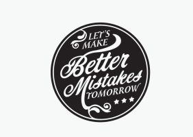 Lets Make Better Mistake Tomorrow by manishmansinh