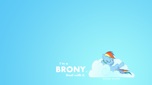 I'm a Brony. Deal with it. by MisterLolrus