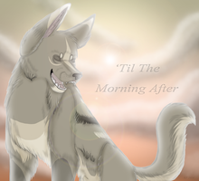.: 'Til The Morning After :. by MorningAfterWolf
