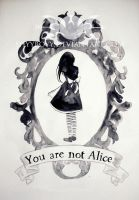 You are not Alice by ShyyBoyy