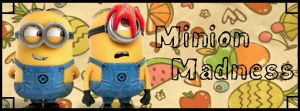 Minion Madness by Isobel-Theroux