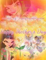 Winx Club Happy Mother's Day! by Magic-World-of-Winx