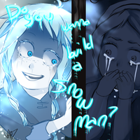 Do you wanna build a snowman Elsa? by Val97