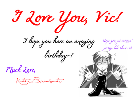 HAPPY BIRTHDAY, VIC :D by gokingdomhearts917