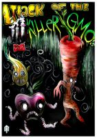 Attack of the Killer GMO's by Queen-Of-Fables