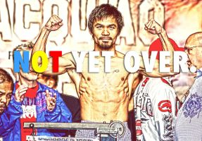 Manny Pacquiao is NOT YET OVER by assasinsilent