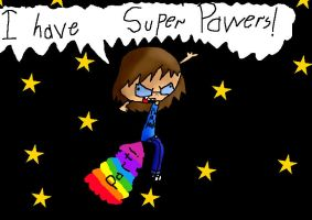 i have super powers by Devil-Girl465