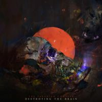 Destroying the Brain Single OUT NOW by abigbat