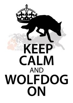 Keep Calm and WolfDog On by NightTracker