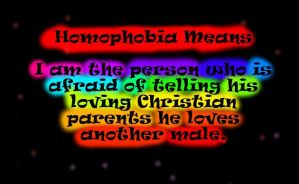 Homophobia Means: Fear of Loving Christian Parents by deylyn