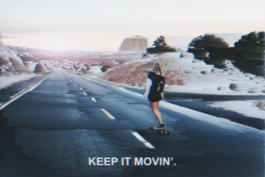 Keep it Movin' by totis96