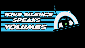 Your Silence Speaks Volumes by DigitalDuckie