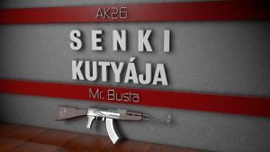 Ak26 - Mr. Busta - Senki Kutyaja by curtisblade